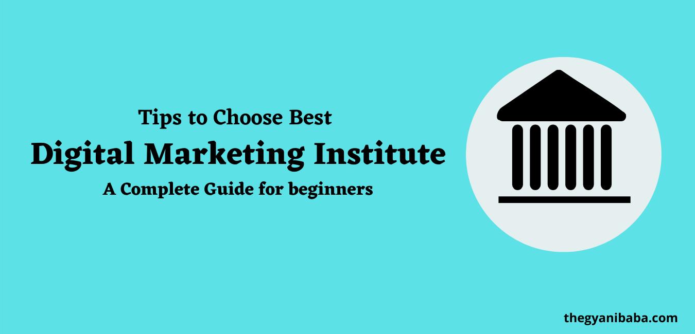 Tips to choose Best Digital Marketing Institute
